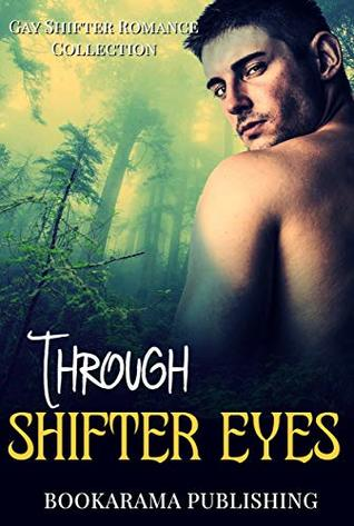 Through Shifter Eyes (9 Stories)