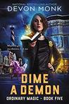 Dime a Demon (Ordinary Magic, #4)