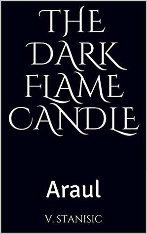 The Dark Flame Candle: Araul