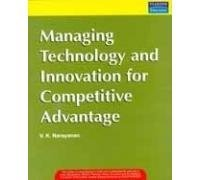 Managing Technology and Innovation for Competitive Advantage, 1e
