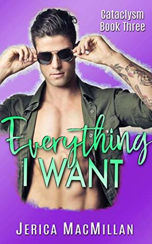 Everything I Want (Cataclysm Book 3)