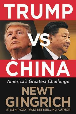 Trump Versus China: Facing and Fighting America's Greatest Threat
