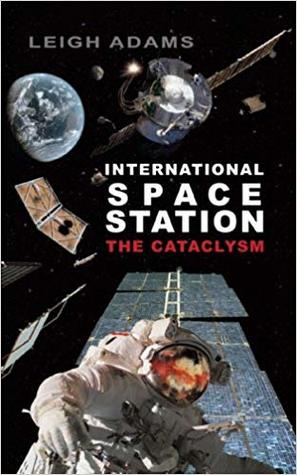 International Space Station: The Cataclysm
