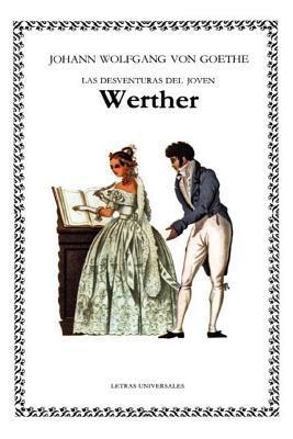 Johann Wolfgang Goethe - Las Penas del Joven Werther