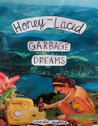 Honey-Laced Garbage Dreams
