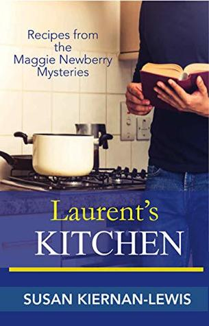Laurent's Kitchen: Recipes from the Maggie Newberry Mysteries