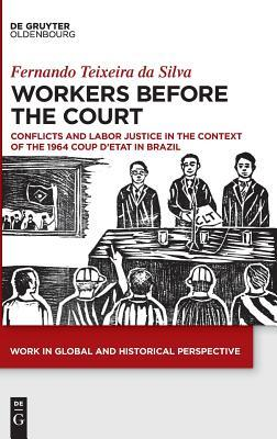Workers Before the Court: Conflicts and Labor Justice in the Context of the 1964 Coup d'Etat in Brazil