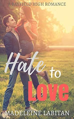 Hate to Love: A Bayfield High Romance Book 4
