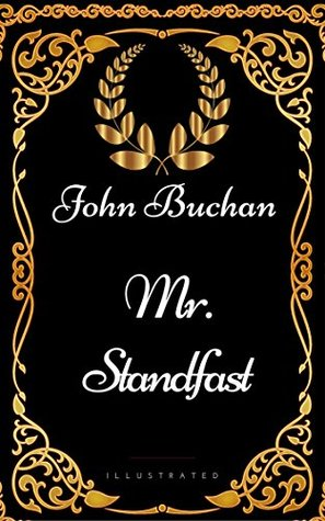 Mr. Standfast : By John Buchan - Illustrated