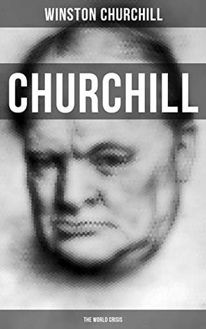 Churchill: The World Crisis