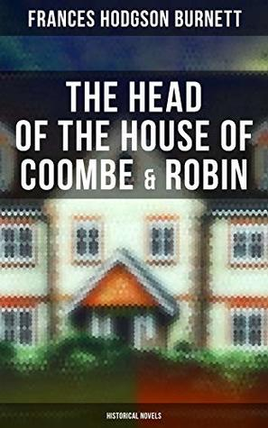 The Head of the House of Coombe & Robin (Historical Novels)