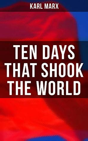 Ten Days That Shook the World: The October Revolution
