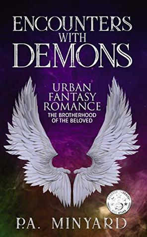 Encounters with Demons: Urban Fantasy Romance (The Brotherhood of the Beloved, #1)