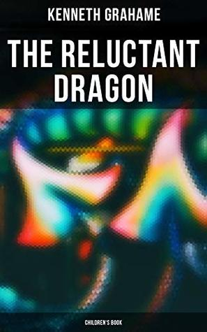 The Reluctant Dragon (Children's Book)