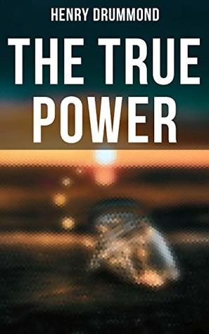 The True Power: The Three Elements of a Complete Life; Love, the Greatest Thing in the World; Pax Vobiscum; Eternal Life; The Ideal Man