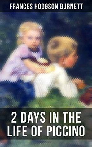 2 Days in the Life of Piccino: Children's Tale