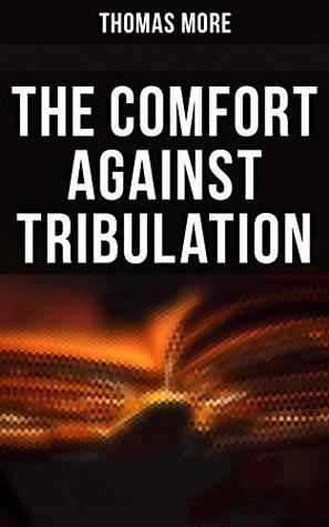 The Comfort Against Tribulation