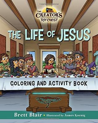 The Life of Jesus- Coloring and Activity Book: The Creator's Toy Chest Series