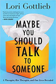 Maybe You Should Talk To Someone by Lori Gottlieb Book Summary