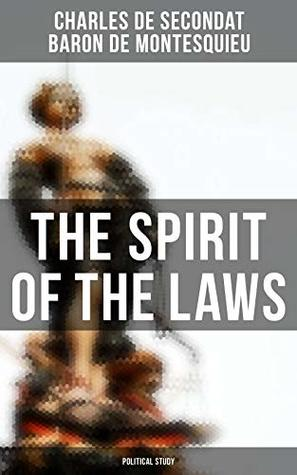 The Spirit of the Laws: Political Study