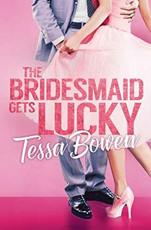 The Bridesmaid Gets Lucky: A Second Chance Romantic Novella (Sweet Dreams Series, Book 1)