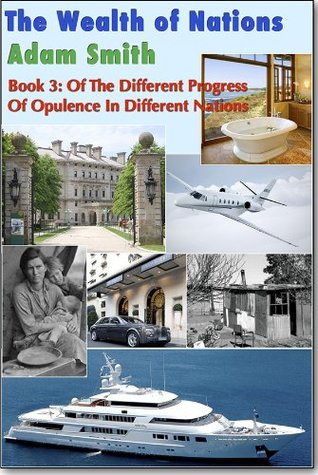 The Wealth of Nations – Different Progress Of Opulence