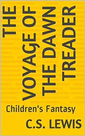 The Voyage of the Dawn Treader: Children's Fantasy (Chronicles of Narnia Book 3)