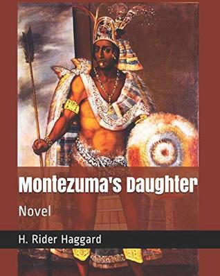 Montezuma's Daughter: Novel