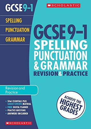 GCSE Spelling, Punctuation & Grammar Revision Guide & Practice Book for All Boards. Achieve the Highest Grades for the 9-1 Course inc free revision app (Scholastic GCSE Grades 9-1 Revision & Practice)
