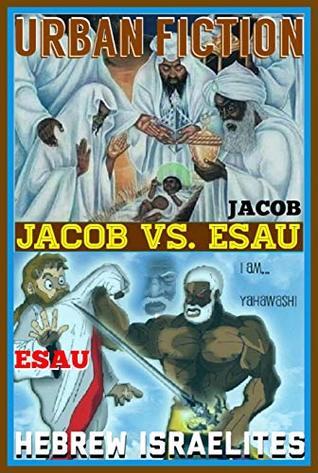 Urban Fiction: JACOB VS. ESAU