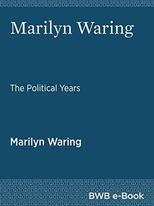 Marilyn Waring: The Political Years