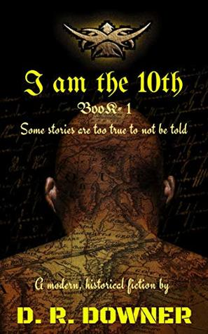 I am the 10th - A modern Historical Fiction