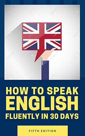 How to speak english fluently in 30 days