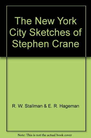 The New York City Sketches of Stephen Crane and Related Pieces