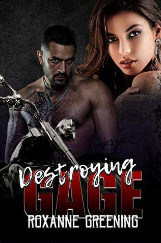 Destroying Gage (Bloody Saints MC Book 2)