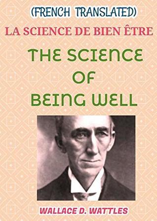 THE SCIENCE OF BEING WELL : THE SCIENCE OF BEING WELL