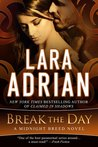 Break the Day by Lara Adrian