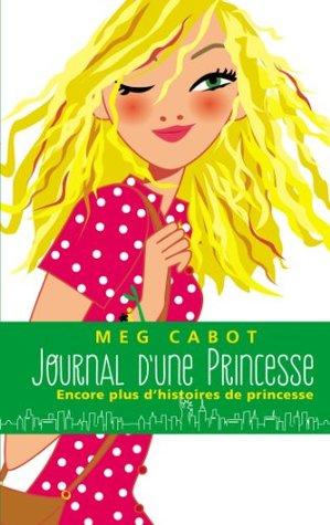Journal d'une Princesse - Encore plus d'histoires de Princesse (Journal de Mia t. 11)