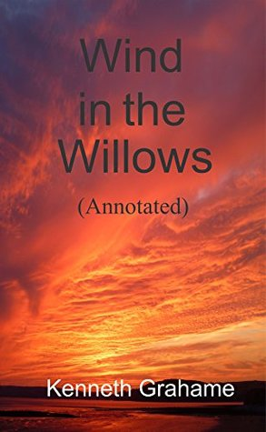 THE WIND IN THE WILLOWS (Annotated)