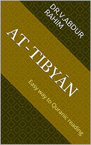 Learn Quran: At-Tibyan Easy way to Quranic reading - Dr. V. Abdur Rahim