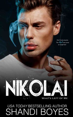 Nikolai: What's Left Of Me (Russian Mob Chronicles, #3)