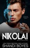 Nikolai: What's Left Of Me (Russian Mob Chronicles Book 3)