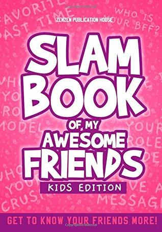 Slam Book of my Awesome Friends: A Slammed Diary for Boys and Girls