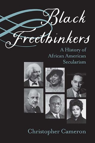 Black Freethinkers: A History of African American Secularism