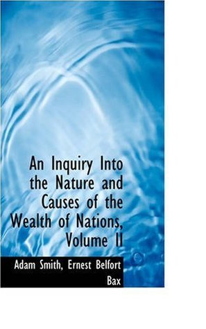 An Inquiry Into the Nature and Causes of the Wealth of Nations, Volume II