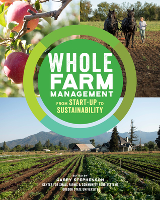 The Farm Business Handbook: From Start-Up to Sustainability, a Program for Profitable Whole-Farm Management