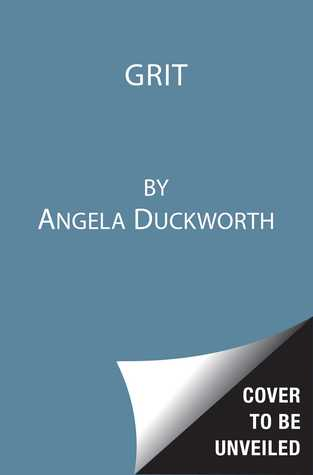 Grit: The Power of Passion and Perseverance Young Readers Edition