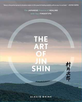 The Art of Jin Shin: The Japanese Practice of Healing with Your Fingertips