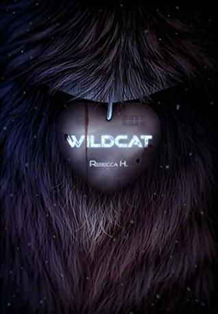 Wildcat (The Wildcat Duology, #1)