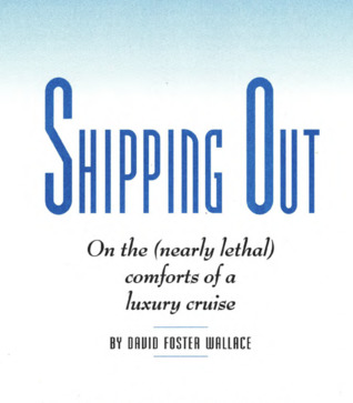 Shipping Out: On the (Nearly Lethal) Comforts of a Luxury Cruise